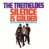 Silence Is Golden - The Very Best of The Tremeloes — The Tremeloes