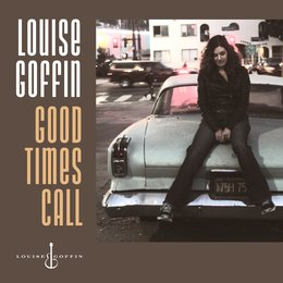 Good Times Call — Louise Goffin