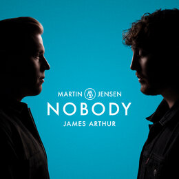 Nobody — Martin Jensen, JAMES ARTHUR