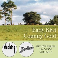 Early Kiwi Country Gold - The Stebbing/Zodiac Archive Series, Vol. 3 — сборник