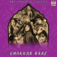 Chakkar Baaz (Pakistani Film Soundtrack) — Nashad