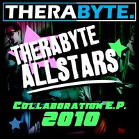 Collaboration E.P. 2010 — Therabyte Allstars