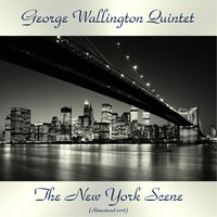 The New York Scene — George Wallington Quintet, Phil Woods / Donald Byrd