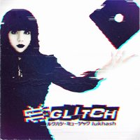 Glitch — Lukhash