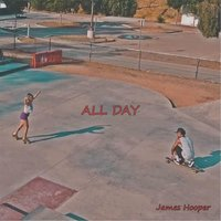All Day — James Hooper