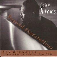 "Beyond Expectations — John Hicks, Ray Drummond, Marvin ""Smitty Smith"