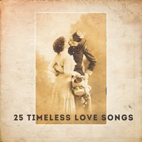 25 Timeless Love Songs — Chansons d'amour, Love Story, The Cover Lovers
