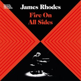 Fire On All Sides — James Rhodes, Various Composers