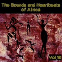The Sounds and Heartbeat of Africa, Vol. 18 — сборник