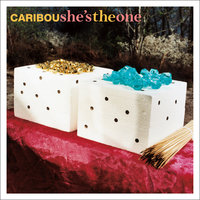 She's the One — Caribou