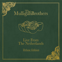 The Mulligan Brothers Live from the Netherlands — The Mulligan Brothers
