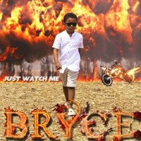 Just Watch Me — Bryce