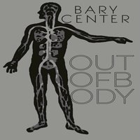 Out of Body — Bary Center