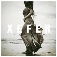 Somebody — Xefer