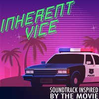 Inherent Vice (Soundtrack Inspired by the Movie) — сборник
