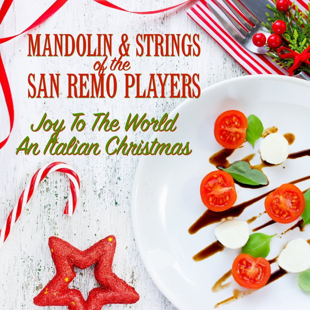 Joy to the World - An Italian Christmas — Mandolin & Strings Of The ...