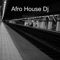 Sparks — Afro House Dj