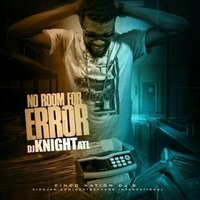 No Room for Error — Dj Knight Atl