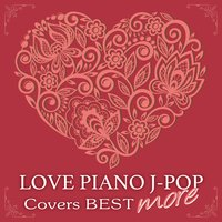 Love Piano J-POP Covers Best More — Kaoru Sakuma