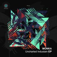 Uncharted Industain EP — Monka