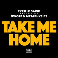 Take Me Home — Qwote, Bcanic, Methaphysics, Cyrille David