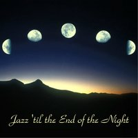 Jazz 'Til the End of the Night — сборник