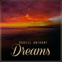 Dreams — Durell Anthony