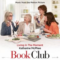 "Living in the Moment (Music from the Motion Picture ""Book Club"") — Katharine McPhee"