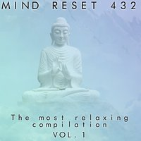 The most relaxing compilation — Mind Reset 432