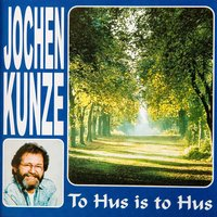 To Hus is to Hus — Jochen Kunze