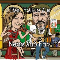 Near and Far — Folkin' A's