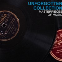 Unforgotten Collection Masterpieces of Music — сборник