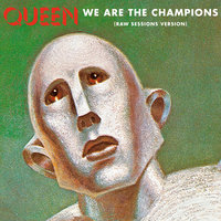 We Are The Champions — Queen
