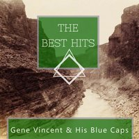 The Best Hits — Gene Vincent & His Blue Caps