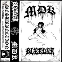 Split of Doom — MDK, Bleeder, MDK, BLEEDER