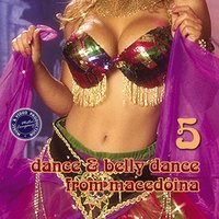 Dance & Belly Dance from Macedonia, Vol. 5 — сборник