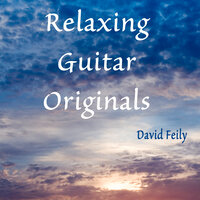 Relaxing Guitar Originals — David Feily