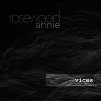 Vices — Rosewood Annie