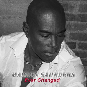 Marlon Saunders - Ever Changed