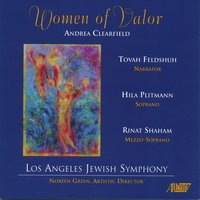 Women of Valor — Andrea Clearfield, Los Angeles Jewish Symphony, Noreen Green