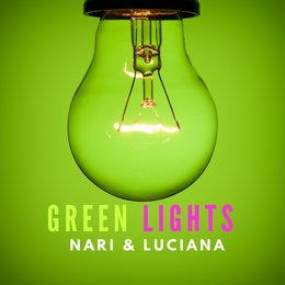 Green Lights — Luciana, Nari, Nari, Luciana
