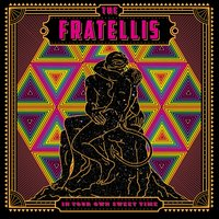 The Next Time We Wed — The Fratellis