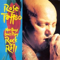 Nice Boys Don't Play Rock'n'Roll — Rose Tattoo