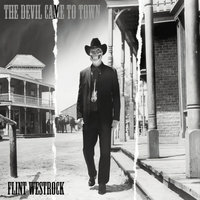 The Devil Came to Town — Flint Westrock