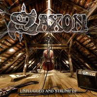 Unplugged and Strung Up / Heavy Metal Thunder — Saxon