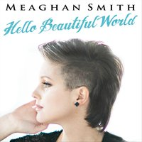 Hello Beautiful World — Meaghan Smith