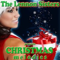 Christmas Melodies — The Lennon Sisters