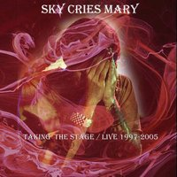 Taking the Stage — Sky Cries Mary