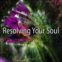 Resolving Your Soul — Yoga Sounds