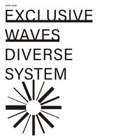 Exclusive Waves — Diverse System